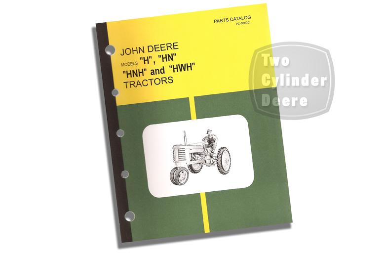 John Deere Models H, HN, HNH And HWH Parts Catalog